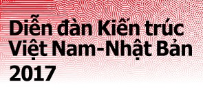 Vietnam Japan Architecture Forum 2017